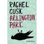 Arlington Park De Rachel Cusk Pela Companhia Das Letras ...