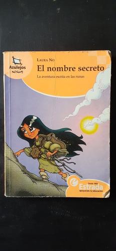 El Nombre Secreto. Autora: Laura No. Estrada