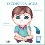 Livro: O Copo E A Água Adenildo Lima