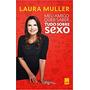 Meu Amigo Quer Saber...tudo Sobre Sexo Laura Muller