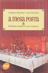 Mesa Posta, A Historia Estetica Da Cozinha