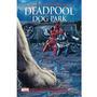 Livro Marvel Deadpool Dog Park Edição Capa Dura
