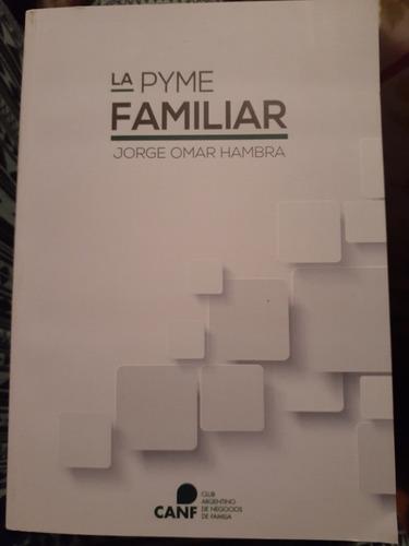 La Pyme Familiar  Jorge Omar Hambra Nuevo