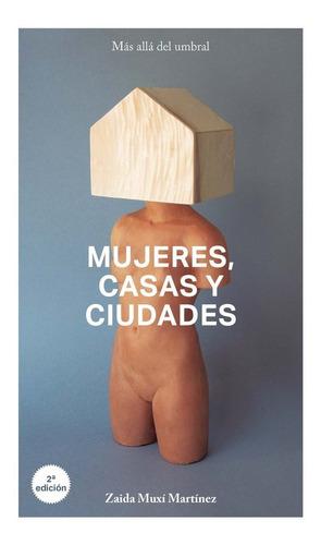 Mujeres, Casas Y Ciudades