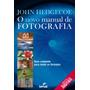 Livro O Novo Manual De Fotografia : Guia Completo Para Todos