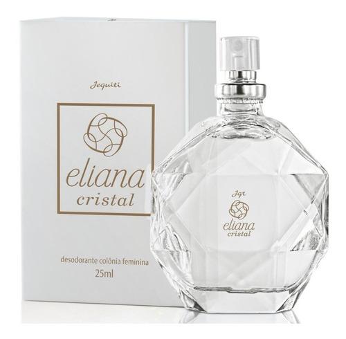 Eliana Cristal Desodorante Colônia Feminina Jequiti 25 Ml