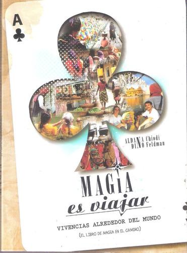Magia Es Viajar, Aldana Chiodi Y Dino Feldman