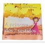 Livro A Princesa Dos 7 Vestidos