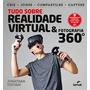 Livro Tudo Sobre Realidade Virtual E Fotografia 360°