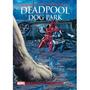 Deadpool: Dog Park Marvel Livro Físico