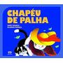 Livro Chapéu De Palha