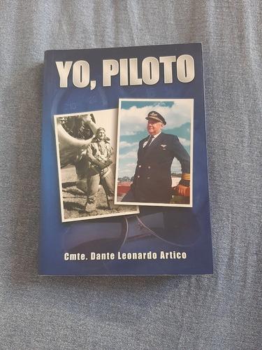 Libro Yo, Piloto - Cmte. Dante Leonardo Artico
