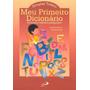 Meu Primeiro Dicionário Dicionário Infantil Peda