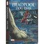 Deadpool Dog Park Um Romance Do Universo Marvel ......