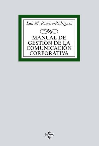 Manual De Gestion De La Comunicacion Corporativa - Romero...