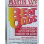 Martin Yate Beat The Odds