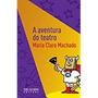 Aventura Do Teatro Maria Clara Machad