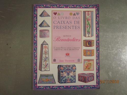 Livro O Livro Das Caixas De Presentes Motivos Românticos