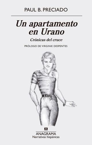 Un Apartamento En Urano - Paul B. Preciado - Anagrama