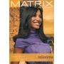 Catálogo Matrix: Sheron Menezes / Alisar O Cabelo