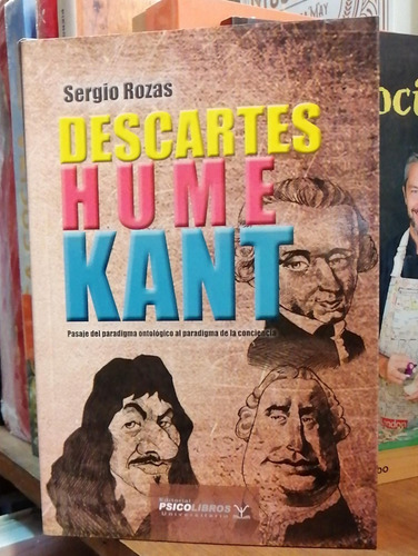 Rozas - Descartes Hume Kant - Psicolibros