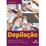 Livro Depilacao Manual Tecnico E Mercado De Trabalho