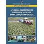 Aplicação De Agrotóxicos Com Pulverizadores De Barra
