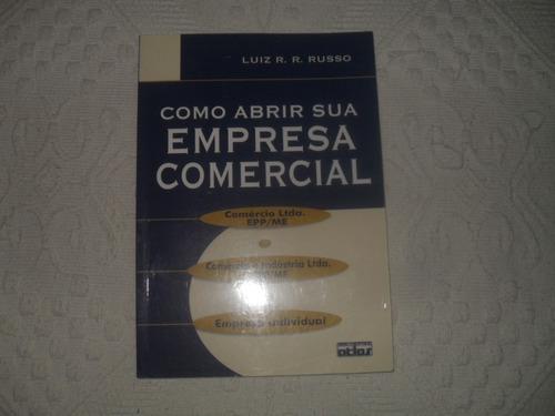 Como Abrir Sua Empresa Comercial-luiz R.r. Russo Original