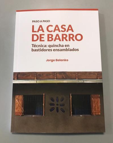 La Casa De Barro. Jorge Belanko