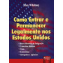 Livro Como Entrar E Permanecer Legalmente Nos Estados Unidos