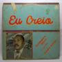 Lp Disco Vinil Valdomiro Silva Eu Creio 1987 Raridade
