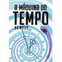 Livro A Máquina Do Tempo Wells, H.g.
