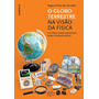 Livro O Globo Terrestre Na Visão Da Física