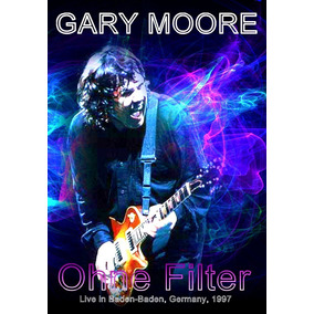 Dvd Gary Moore Ohne Filter - Baden Baden 97