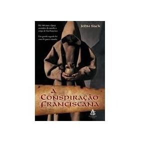 A Conspiração Franciscana - Jobn Sack