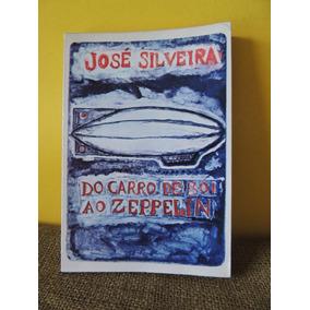 Livro Do Carro De Boi Ao Zeppelin - José Silveira
