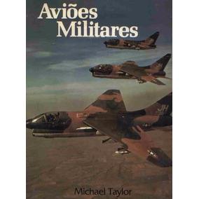 Aviões Militares - Livro - Michael Taylor