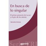 En Busca De Lo Singular. Gerardo Arenas (gr)