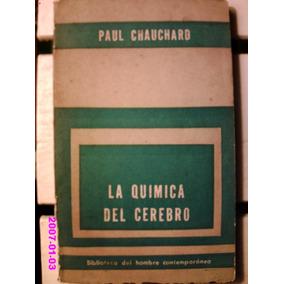La Química Del Cerebro - Paul Chauchard