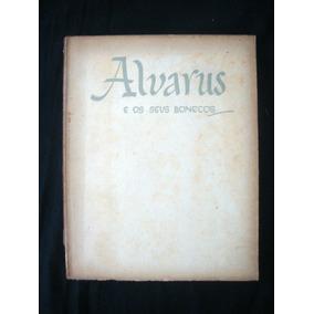 Livro Alvarus E Os Seus Bonecos Por Herman Lima *