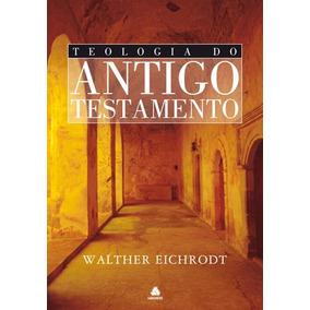 Livro Teologia Do Antigo Testamento Walther Eichrodt Hagnos