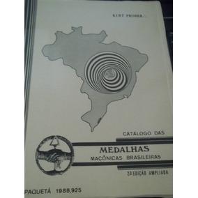 Catálogo Das Medalhas Maçônicas Brasileiras Kurt Prober