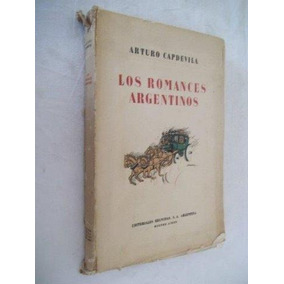 * Arturo Capdevila - Los Romances Argentinos - Livros Raros