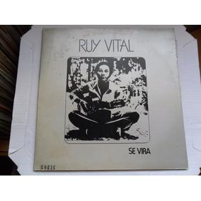 Ruy Vital - Se Vira Lp Vinil Autografado 1978 Mpb