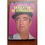 02b41ea87bcb6 Debajo De Mi Sombrero Jose Luis Coll 1° Edicion 1985