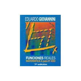 Giovannini Funciones Reales. Matematica A Para 6to Año