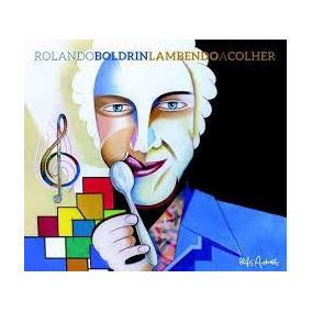 Cd Rolando Boldrin - Lambendo A Colher