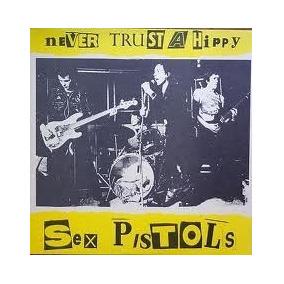 Sex Pistols Never Trust A Hippy Lp Cerrado