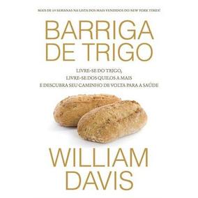 Barriga De Trigo Livro Dieta Doença Ciliaca - Frete 10 Reais