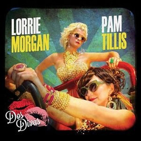 Dos Divas [digipak] By Lorrie Morgan/grits And Glamour/pam!